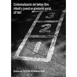 Contextualización del tiempo libre infantil y juvenil en el entorno social. UF1947