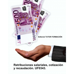 Retribuciones salariales, cotización y recaudación. UF0343