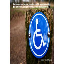 Gestión de recursos laborales, formativos y análisis de puestos de trabajo para la inserción sociolaboral de discapacitados