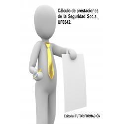 Cálculo de prestaciones de la Seguridad Social. UF0342