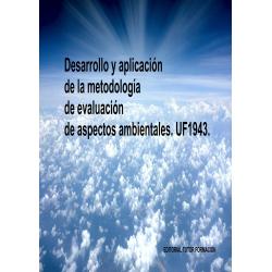 Desarrollo y aplicación de la metodología de evaluación de aspectos ambientales. UF1943