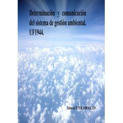Determinación y comunicación del Sistema de Gestión Ambiental. UF1944.