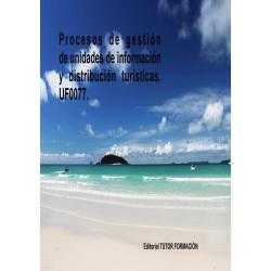 Procesos de gestión de unidades de información y distribución turísticas. UF0077.
