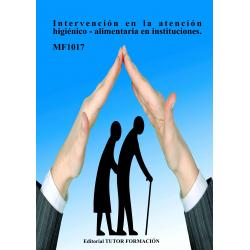 Intervención en la atención higiénico-alimentaria en instituciones. MF1017.