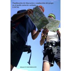 Planificación de itinerarios y conducción del grupo en el medio natural o urbano. UF0730.