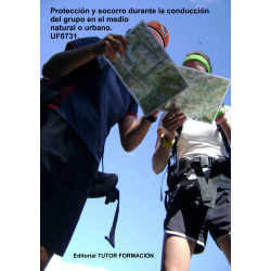 Protección y socorro durante la conducción del grupo en el medio natural o urbano. UF0731.