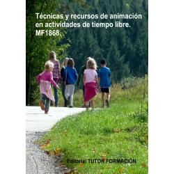 Técnicas y recursos de animación en actividades de tiempo libre. MF1868.