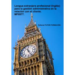 Lengua extranjera profesional (Inglés) para la gestión administrativa en la relación con el cliente. MF0977.