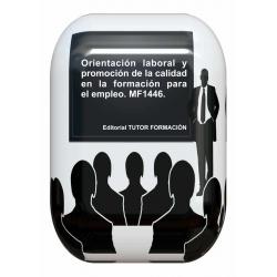 Orientación laboral y promoción de la calidad en la formación para el empleo. MF1446.