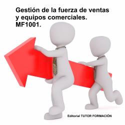 Gestión de la fuerza de ventas y equipos comerciales. MF1001.