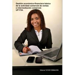 Gestión económico-financiera básica de la actividad comercial de ventas e intermediación comercial. UF1724.
