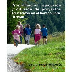 Programación, ejecución y difusión de proyectos educativos en el tiempo libre. UF1948.