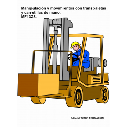 Manipulación y movimientos con transpaletas y carretillas de mano. MF1328.
