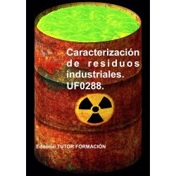 Caracterización de residuos industriales. UF0288.