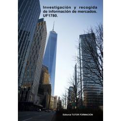 Investigación y recogida de información de mercados. UF1780.