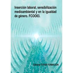 Inserción laboral, sensibilización medioambiental y en la igualdad de género. FCOO03.
